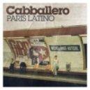 Cabballero - Paris Latino 2011 (Sean Finn Remix)