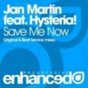 Jan Martin feat. Hysteria! - Save Me Now (Beat Service Proglifting Remix)