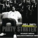 Will Smith vs. Bingo Players - Party Starter (Relanium & Stanley Loud Bootleg)