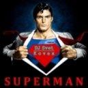 Kovex & Dj Svet - Superman (Original Mix)