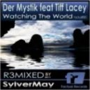 Der Mystik Feat Tiff Lacey - Watching The World (Sylvermay Vocal Mix)