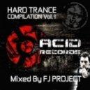 FJ Project -  Hard Trance Compilation Vol 1 (Continuous DJ Mix By FJ Project)