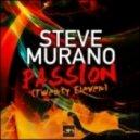 Steve Murano - Passion 2011 (Bernasconi & Farenthide Remix)