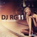 DJ RG11 - The Reason (Godlike Music Port Remix)