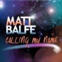 Matt Balfe - Calling My Name (Frontkick Remix)