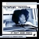 Mishal Moore - It Ain't Over (Document One mix)