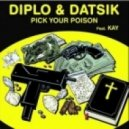 Diplo & Datsik feat. Kay - Pick Your Poison