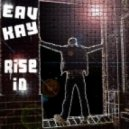 Eav Kay - Rise In (Part One)