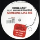 Soulcast feat. Indian Princess -  Someone Like Me (DJ Pedro Vocal mix)