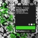 Paul Todd - Resonate (Lee Haslam Remix)