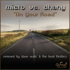 Dj Micro vs. Dhany - On Your Road (Dave Aude Remix)