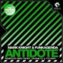 Mark Knight & Funkagenda - Antidote (Marc Fisher Remix)