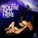 Allan Natal feat. Leilah Moreno - You're Not Here (Enrry Dramatic Mix)