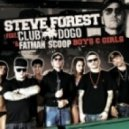 Steve Forest feat. Club Dogo & Fatman Scoop - Boys & Girls (Radio Edit)