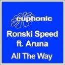 Ronski Speed & Aruna - All The Way (Original Mix)