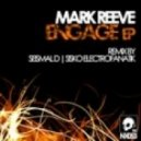 Mark Reeve - Engage (Original Mix)
