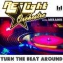 Re-Light Orchestra, Melanie - Turn The Beat Around (Fargi &  Trasko Milano Club Mix)