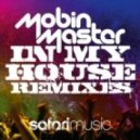 Mobin Master - In My House (Tate Strauss Remix)