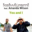 Kalwi & Remi feat. Amanda Wilson - You & I (On Ibiza) (Julian Ressive Remix)