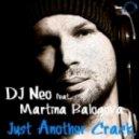 Dj Neo feat. Martina Balogova - Just Another Crack (Jean Luc & Michael C Remix)