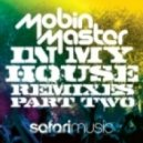 Mobin Master - In My House (Dirt Cheap Remix)