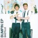 Bastille - Bumpin ()