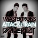 The Mastertrons - Attack The Train (Drivepilot remix)