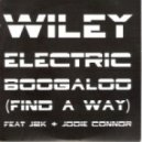 Wiley Feat. Jodie Connor and J2K - Electric Boogaloo (Find A Way) - Radio Edit