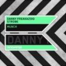 Danny Freakazoid & Strobe - Munch (Original Mix)