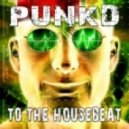 Punkd - To The Housebeat (Dodge City Mix)