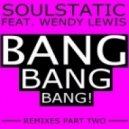 Soulstatic feat. Wendy Lewis - Bang Bang Bang (John Gucci Remix)