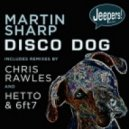 Martin Sharp - Disco Dog (Big Room Mix)