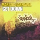 Marcos Carnaval - Get Down (Shane Fontane Remix)
