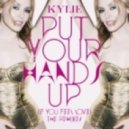 Kylie Minogue  - Put Your Hands Up (If You Feel Love) (Basto\'s Major Mayhem US Mix)