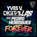 Yves vs. Digital Lab & Pedro Henriques - Forever (Original Mix)