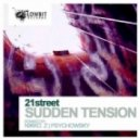21Street - Sudden Tension (Original Mix)