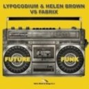 Lypocodium & Helen Brown vs. Fabrix - Future Funk (Kristian Barx Remix)