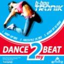 B-Boy Tronik - Dance 2 My Beat (Freestyle 2k Mix)