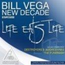 Bill Vega & New Decade - Life Eats Life