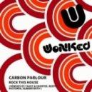 Carbon Parlour - Rock This House (ReepR Remix)