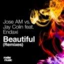 Jose AM, Endaxi, Jay Colin - Beautiful (Aritz Remix)