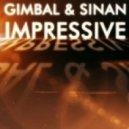 Gimbal & Sinan - Impressive (Original Mix)