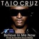 Taio Cruz (prod. Swedish House Mafia) - Believe In Me Now