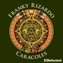 Franky Rizardo - Caracoles (Original Mix)