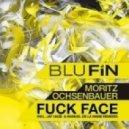 Moritz Ochsenbauer - Fuck Face (Original Mix)
