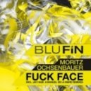 Moritz Ochsenbauer - Fuck Face (Manuel De La Mare Remix)