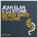 Jean Elan & CJ Stone - Seven Ways To Love (Jean Elan Mix)