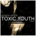 Fashion Viktims  -  Toxic Youth