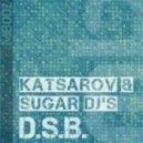 Katsarov & Sugar Dj's - D.S.B. (Evol Waves Remix)