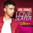 Joe Jonas - Love Slayer (Jump Smokers Remix)
